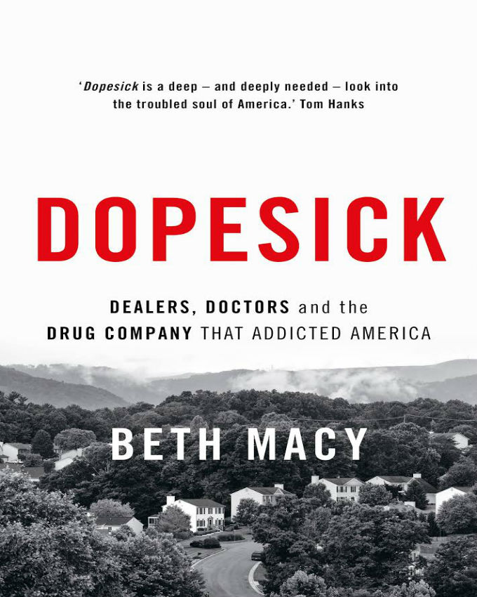 Dopesick Dealers Doctors and the Drug Company that ...
