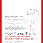 How-Trump-Thinks-His-Tweets-and-the-Birth-of-a-New-Political-Language