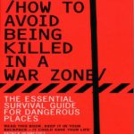 How-to-Avoid-Being-Killed-in-a-War-Zone-001