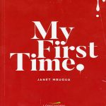 My-First-Time-by-Janet-NuriaKenya