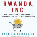 Rwanda-Inc-How-a-Devastated-Nation-Became-a