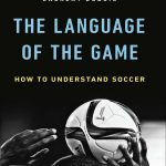 The-Language-of-the-Game-How-to-Understand-Soccer