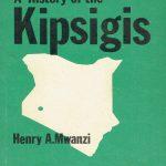 the-history-of-kipsigis-by-henry-mwanzi-Nuriakenya