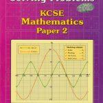 Solving Problems KCSE Mathematics Paper 2 by C Muturi (1)