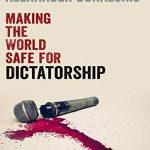 Making the World Safe for Dictatorship nuriakenya