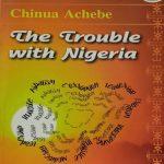 The Trouble with Nigeria nuriakenya